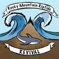 Rocky Mountain Riptide - Revival (Explicit)