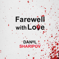 Daniil Sharipov - Farewell with Love