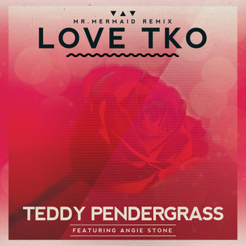 Teddy Pendergrass - Love TKO (feat. Angie Stone) - Mr. Mermaid Remix