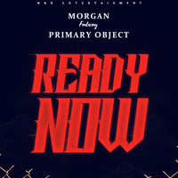 Morgan - Ready Now (feat. Primary Object)
