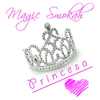 Magic Smokah - Princesa
