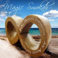 Magic Smokah - Mi Amor Infinito (Explicit)