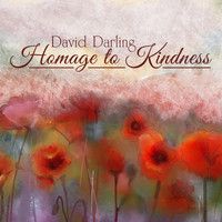 David Darling - Homage to Kindness