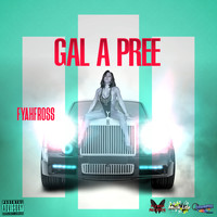 Fyahfross - Gal a Pree - Single (Explicit)
