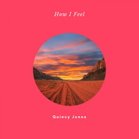 Quincy Jones - How I Feel