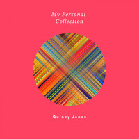 Quincy Jones - My Personal Collection