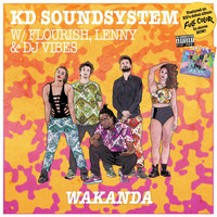 KD Soundsystem, Lenny and Flourish featuring DJ Vibez - Wakanda