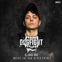 DJ MAD DOG - Where The Sun Never Shines