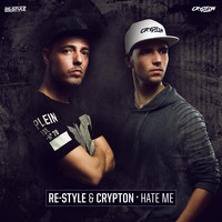 Re-Style and Crypton - Hate Me