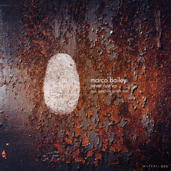 Marco Bailey - Never Rust EP
