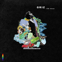 GRIZ - Ride Waves