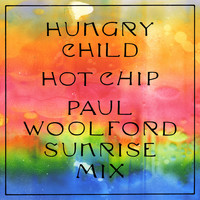 Hot Chip - Hungry Child (Paul Woolford Sunrise Mix)