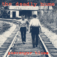 The Deadly Hume - Passenger Blues