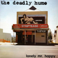 The Deadly Hume - Lonely Mr. Happy