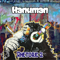 Hanuman - Rhetoric 2 (Explicit)