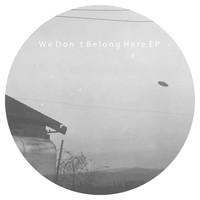 And - We Don't Belong Here
