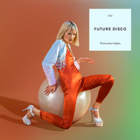 Future Disco - Future Disco: Technicolour Nights