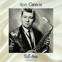 Ace Cannon - Tuff-Sax (Remastered 2019)