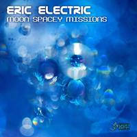 Eric Electric - Moon Spacey Missions