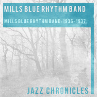 Mills Blue Rhythm Band - Mills Blue Rhythm Band: 1936-1937 (Live)