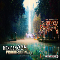 Stratil - Mexican Progression 004, Pt. 5 (Compiled by Stratil)