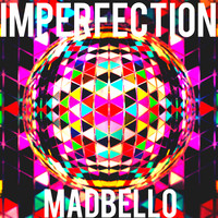 Madbello - Imperfection