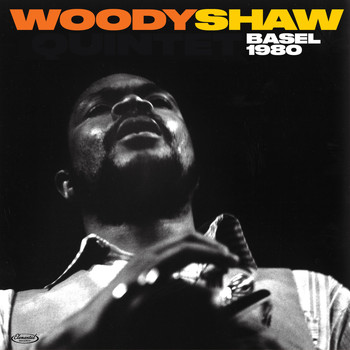 Woody Shaw - Basel 1980 (Live)