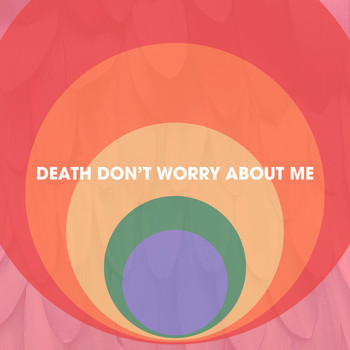 Joe Hertler & the Rainbow Seekers - Death Don't Worry About Me