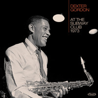 Dexter Gordon - At the Subway Club, 1973 (Live)