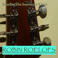 Robin Roelofs - Beating the Bootlegs (One)