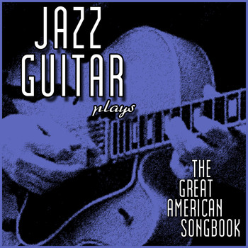Various Artists - Jazz Guitar Plays: The Great American Songbook