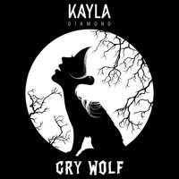 Kayla Diamond - Cry Wolf (Explicit)