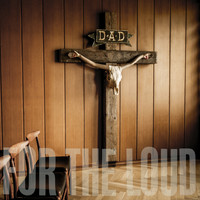 D-A-D - A Prayer for the Loud (Explicit)
