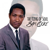 Sam Cooke - The King of Soul (Explicit)