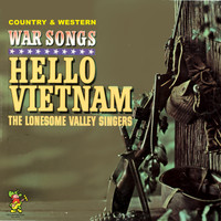The Lonesome Valley Singers - Hello Vietnam - Country and Western War Songs