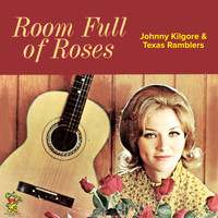 Johnny Kilgore, The Texas Ramblers - Room Full of Roses and Other Country Guitar Hits