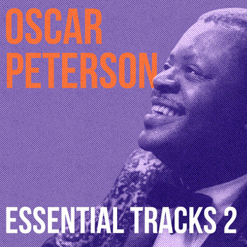 Oscar Peterson - Oscar Peterson, Essential Tracks 2