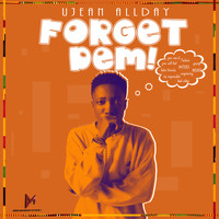 Ujean AllDay - Forget Dem