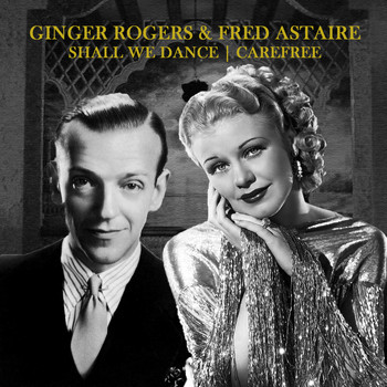 Ginger Rogers And Fred Astaire - Ginger Rodgers & Fred Astaire