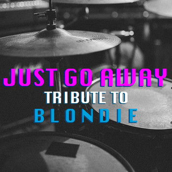 Rapture - Just Go Away Tribute To Blondie