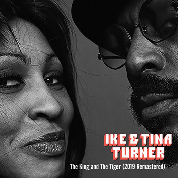 Ike & Tina Turner - The King and the Tiger (2019 Remastered)