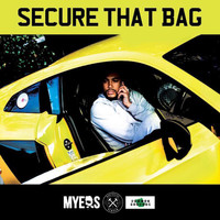 Myers - Secure That Bag (Explicit)