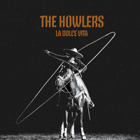 The Howlers - La Dolce Vita