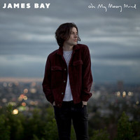James Bay - Oh My Messy Mind