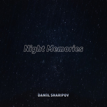 Daniil Sharipov - Night Memories