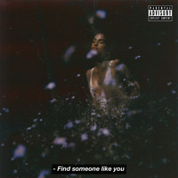 Snoh Aalegra - Find Someone Like You (Explicit)