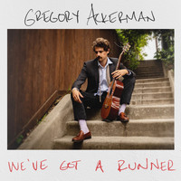 Gregory Ackerman - We've Got A Runner