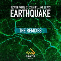 Justin Prime X D3FAI featuring Jake Lewis - Earthquake (The Remixes)
