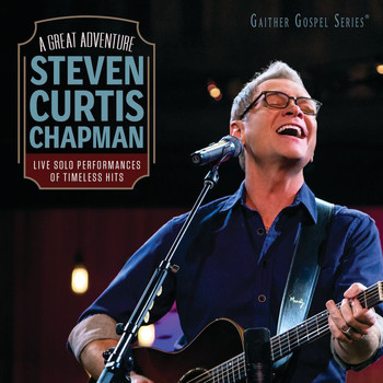 Steven Curtis Chapman - A Great Adventure (Live)