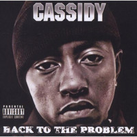 Cassidy - Back To The Problem (Explicit)